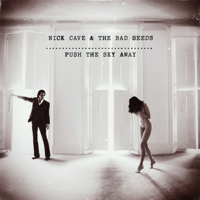 Nick Cave & The Bad Seeds – Push The Sky Away (2013)